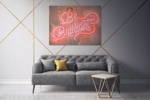 Be Brilliant - A Philosophy of Life Canvas, Co.