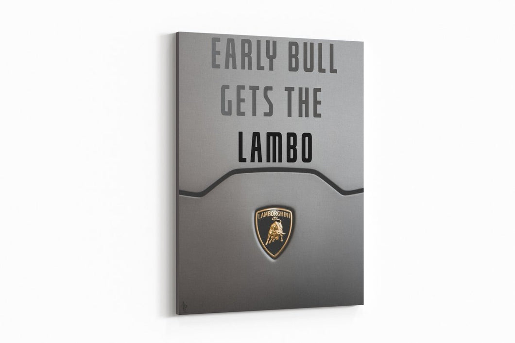 Early Bull Gets The Lambo - A Philosophy of Life Canvas, Co.