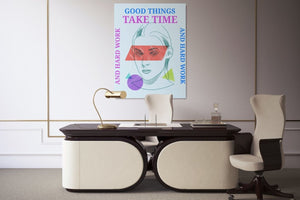 Good Things Take Time - A Philosophy of Life Canvas, Co.