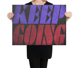 KEEP GOING - A Philosophy of Life Canvas, Co.