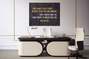 KOBE - I Can't Relate to Lazy People - A Philosophy of Life Canvas, Co.