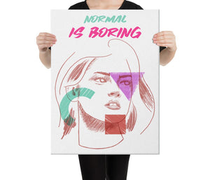 Normal is Boring - A Philosophy of Life Canvas, Co.