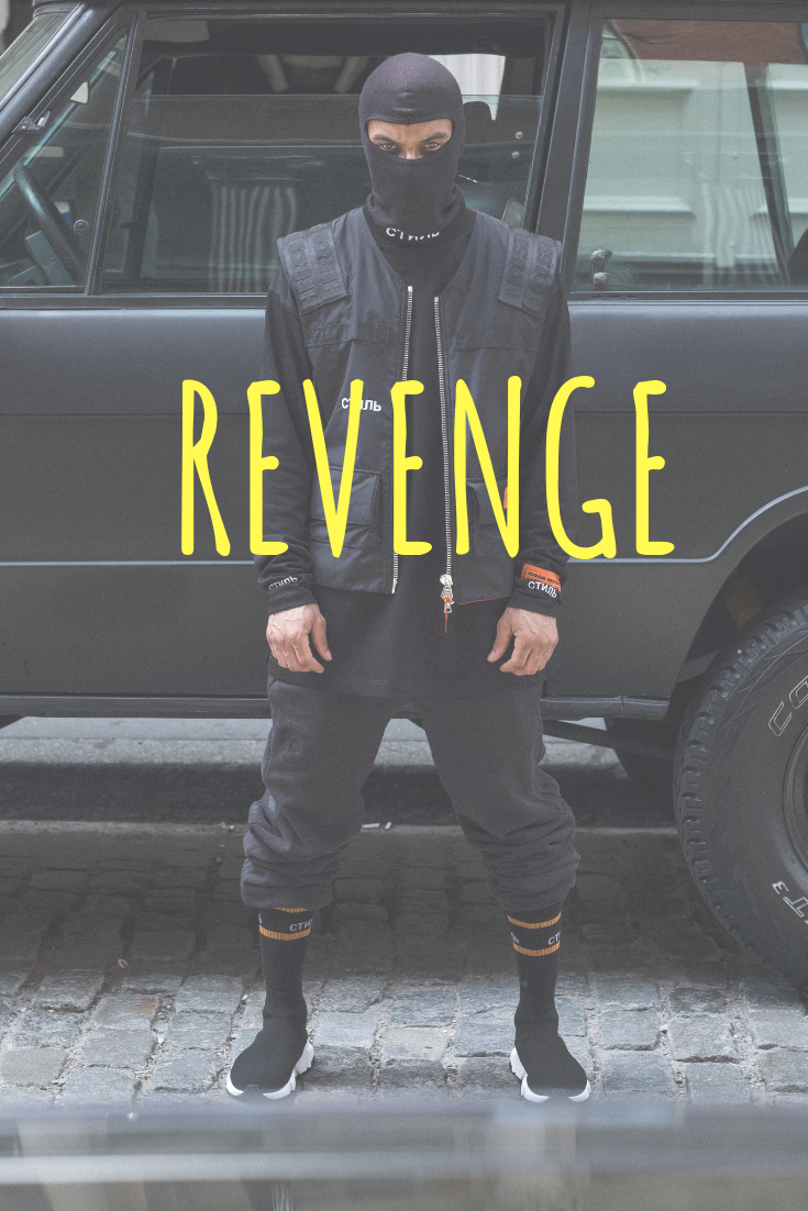Motivational Monday - DO NOT SEEK REVENGE AND HERE IS WHY.
