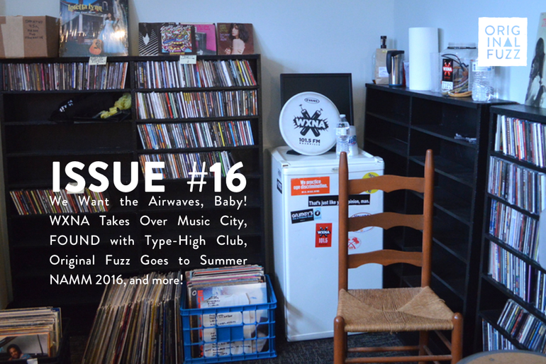 Featured photo for Issue #16: WXNA FM Radio, Type-High Club, Summer NAMM 2016, and more!
