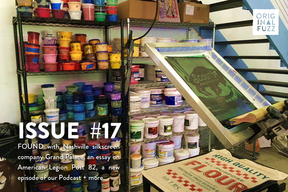 Issue #17: FOUND with Grand Palace, an essay on American Legion Post 82, a new episode of our podcast + more.