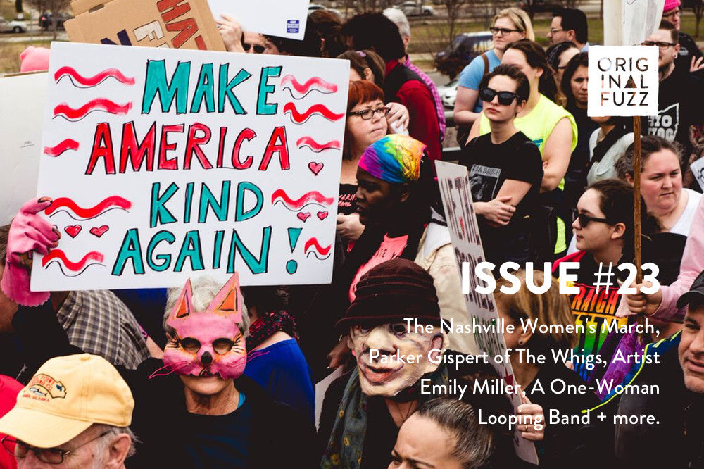 Issue #23: The Nashville Women's March, Parker Gispert of The Whigs, Artist Emily Miller, A One-Woman Looping Band + More. - Featured Image