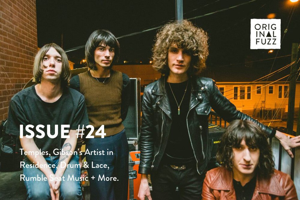 Issue #24: Temples, Gibson's Artist in Residence, Drum & Lace, Rumble Seat Music + More - Featured Image