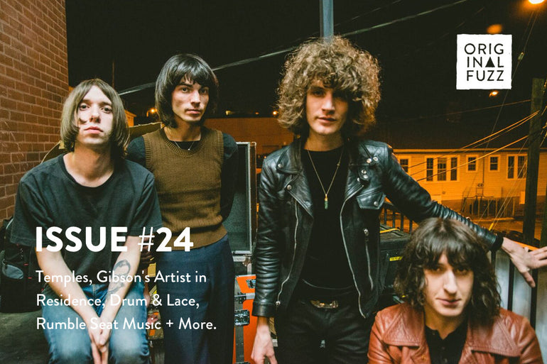 Featured photo for Issue #24: Temples, Gibson's Artist in Residence, Drum & Lace, Rumble Seat Music + More