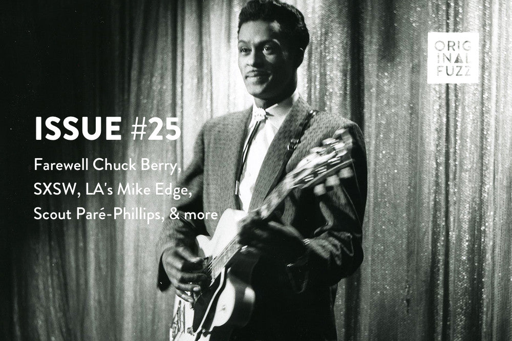 Issue #25: Farewell Chuck Berry, SXSW 2017, Mike Edge, Scout Paré-Philips + More