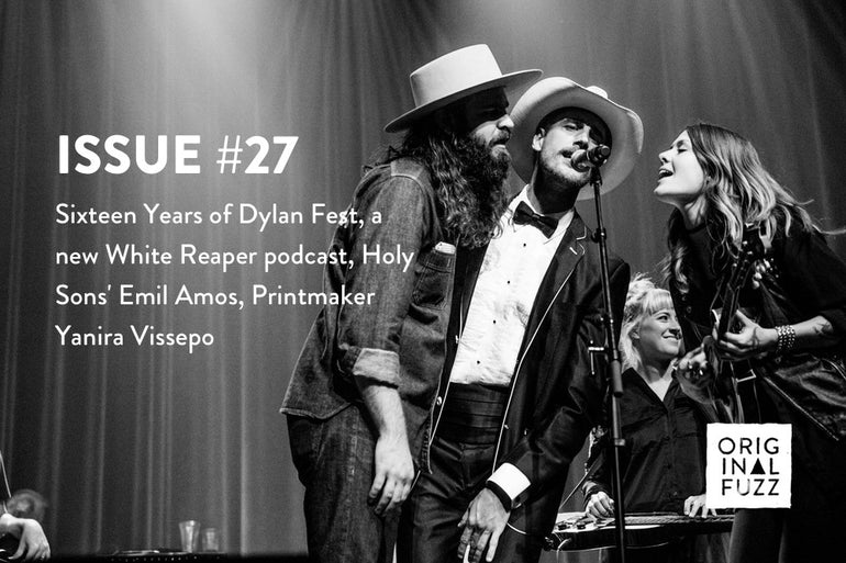 Featured photo for Issue #27: Sixteen Years of Dylan Fest, a new White Reaper podcast, Holy Sons' Emil Amos, Printmaker Yanira Vissepo