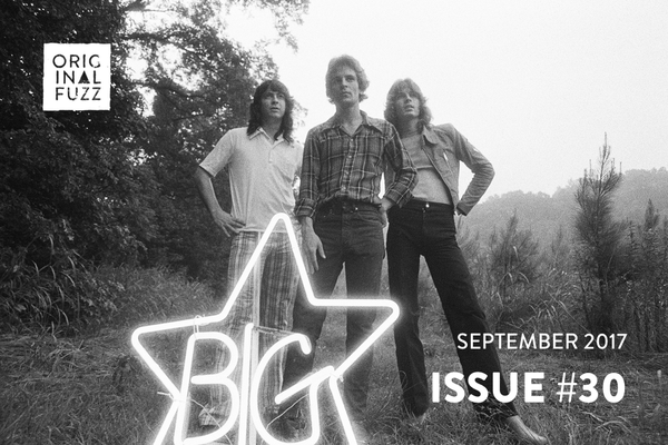 Issue #30: Big Star, What Chefs Eat, Songwriter Max Gomez, plus a new episode of our podcast.