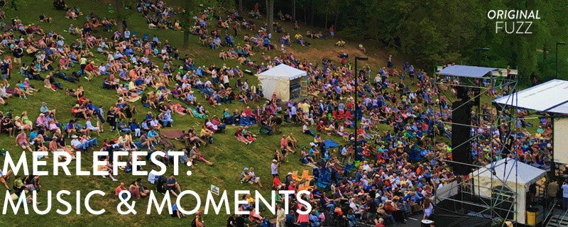 Merlefest: Music & Moments