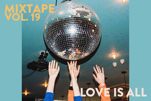 Original Fuzz Mixtape Vol. 19 theme is Love is All