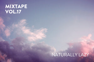 Original Fuzz Mixtape Vol. 17: Naturally Lazy