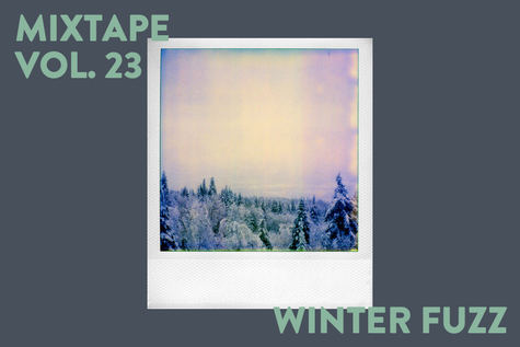 Featured photo for Original Fuzz Mixtape Vol. 23 // Winter Fuzz
