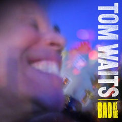 "Album artwork for Tom Waits ""Bad as Me"""
