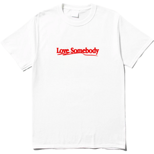 LOVE SOMEBODY TEE WHITE