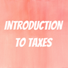 Introduction to Taxes - Elevated Ambition