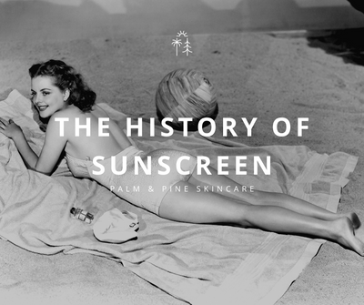 The History of Sunscreen