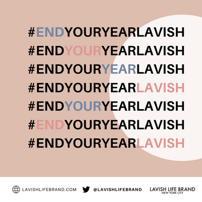 WEEK 1 : End Your Year Lavish Series