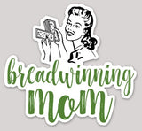 Breadwinning Mom Vinyl Sticker