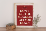 Don't Let the Muggles Get You Down Printable Wall Art
