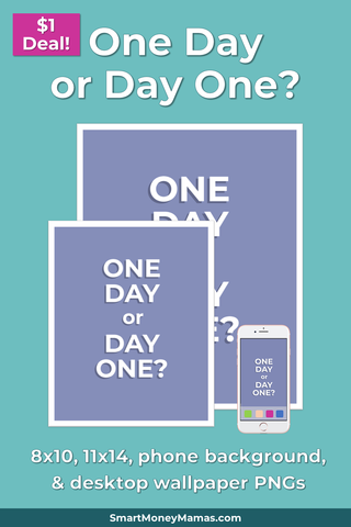 One Day or Day One Printable Wall Art