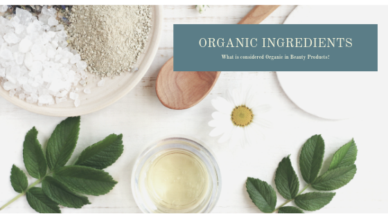 What does it take for a Beauty Product to be Certified Organic?