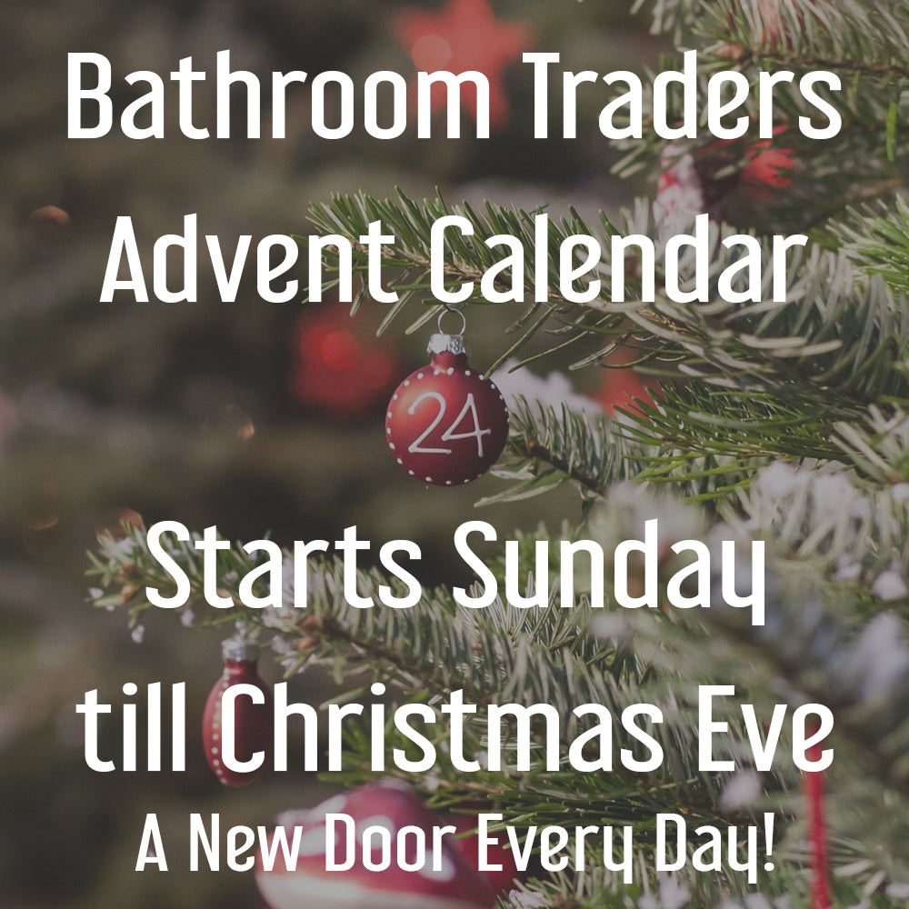 Bathroom Traders Advent Calendar starts Sunday!