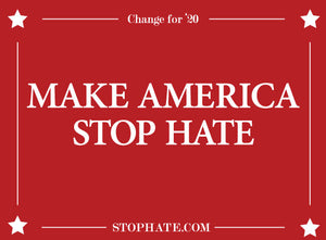 Make America Stop Hate Signs