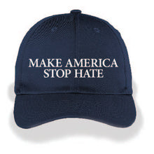 Load image into Gallery viewer, Make America Stop Hate Caps