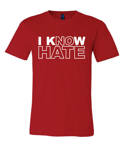 I KNOW HATE/ NO HATE T-Shirt