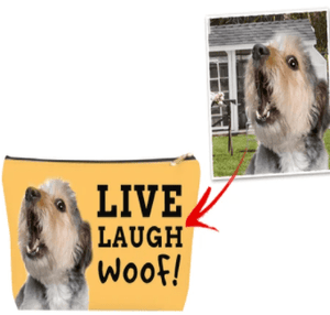Custom Live, Laugh, Woof! Make up Bag