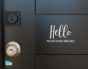 Hello Please Do Not Ring Bell - Vinyl Decal Sticker Sign