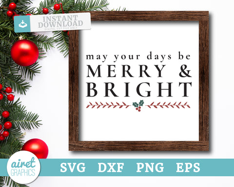 may your days be merry & bright - Digital Cut File Download SVG EPS DXF PNG