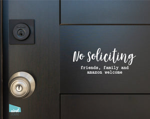 No Soliciting Friends Family and Amazon Welcome - Vinyl Decal Sticker Sign