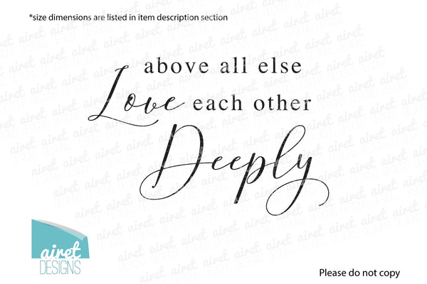 above all else love each other deeply - 1 Peter 4:8 Religious Scripture Bible Christian Vinyl Decal Wall Decor Sticker family wedding couple home sign sticker v4