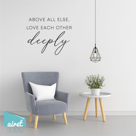 above all else love each other deeply - 1 Peter 4:8 Religious Scripture Bible Christian Vinyl Decal Wall Decor Sticker family wedding couple home sign sticker v5
