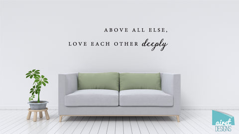 above all else love each other deeply - 1 Peter 4:8 Religious Scripture Bible Christian Vinyl Decal Wall Decor Sticker family wedding couple home sign sticker v8