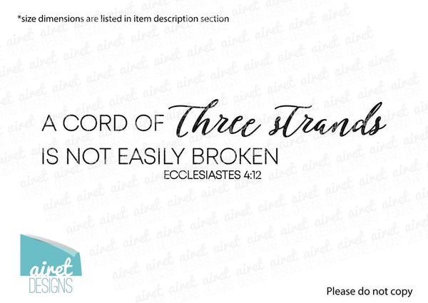 A cord of three strands is not easily broken - Ecclesiastes 4:12 - Vinyl Decal Wall Decor Sticker family wedding couple home sign sticker v2
