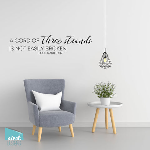 A cord of three strands is not easily broken - Ecclesiastes 4:12 - Vinyl Decal Wall Decor Sticker family wedding couple home sign sticker