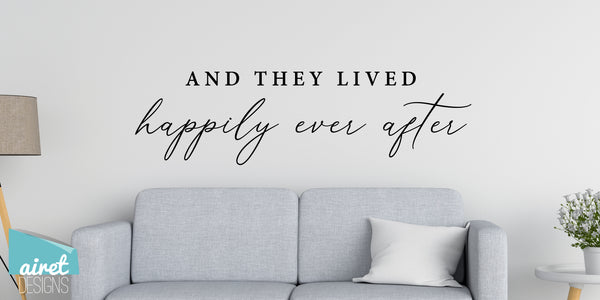 And They Lived Happily Ever After - Vinyl Decal Wedding Couples Family Wall Decor Sticker Sign v4