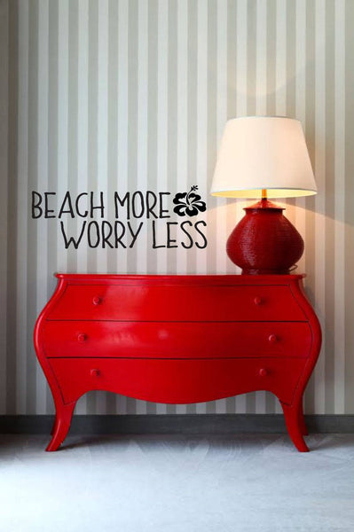 Beach More Worry Less - Vinyl Decal Wall Art Decor Sticker - Home Decor Living Area House Warming Welcome Entryway Bathroom Playroom Patio