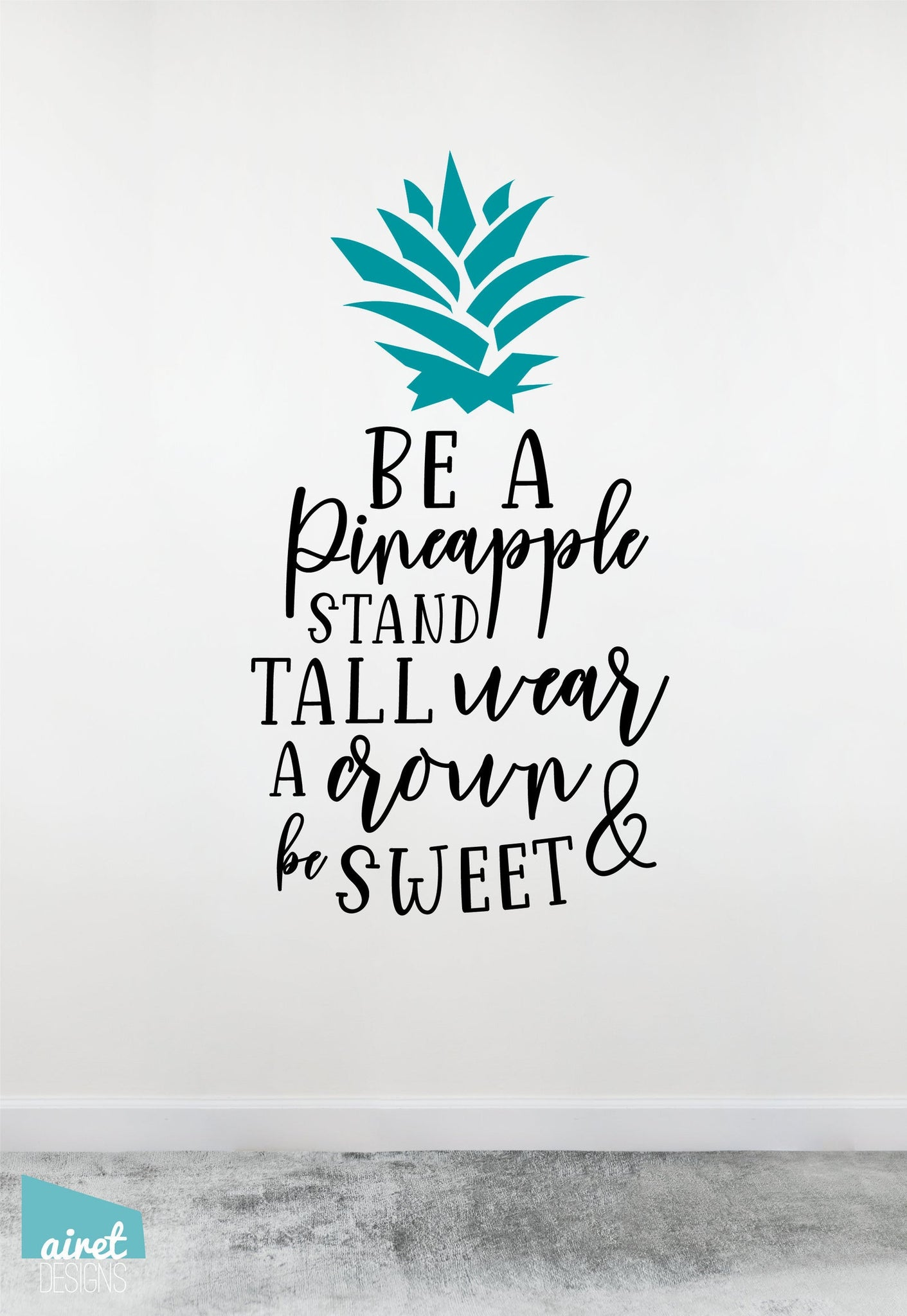 Be a Pineapple Stand Tall Wear a Crown & Be Sweet - Vinyl Decal Wall Art Decor Bedroom Nursery Quote Art Children Tween Teen Girl Room v2