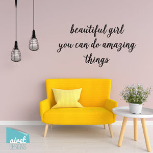 beautiful girl you can do amazing things - Vinyl Decal Wall Art Home Decor Sticker - Love Girls Baby Nursery Kid Child Tween Room Decoration