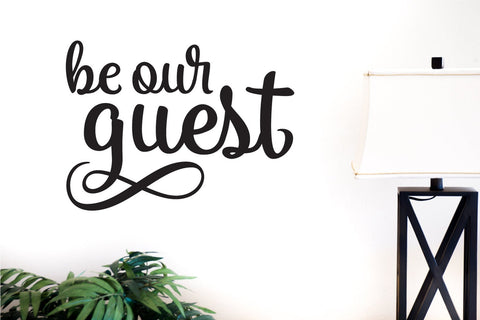 Be Our Guest - Vinyl Decal Wall Art Decor Sticker - Home Decor Guest Bedroom Casita Entryway Hallway Bathroom Hall Bath Living Room Kitchen