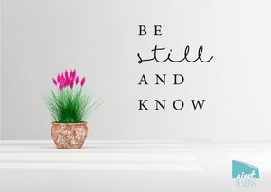 Be Still And Know - Vinyl Decal Wall Art Decor Sticker - calligraphy psalms scripture Christian passage script home sticker