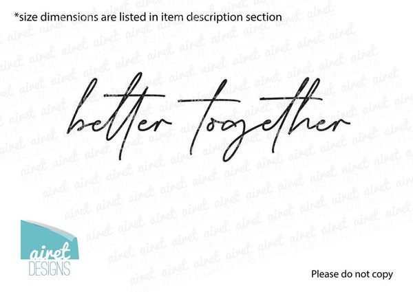 Better Together - Vinyl Decal Marriage Couple Wedding Love Wall Decor Sticker home sign