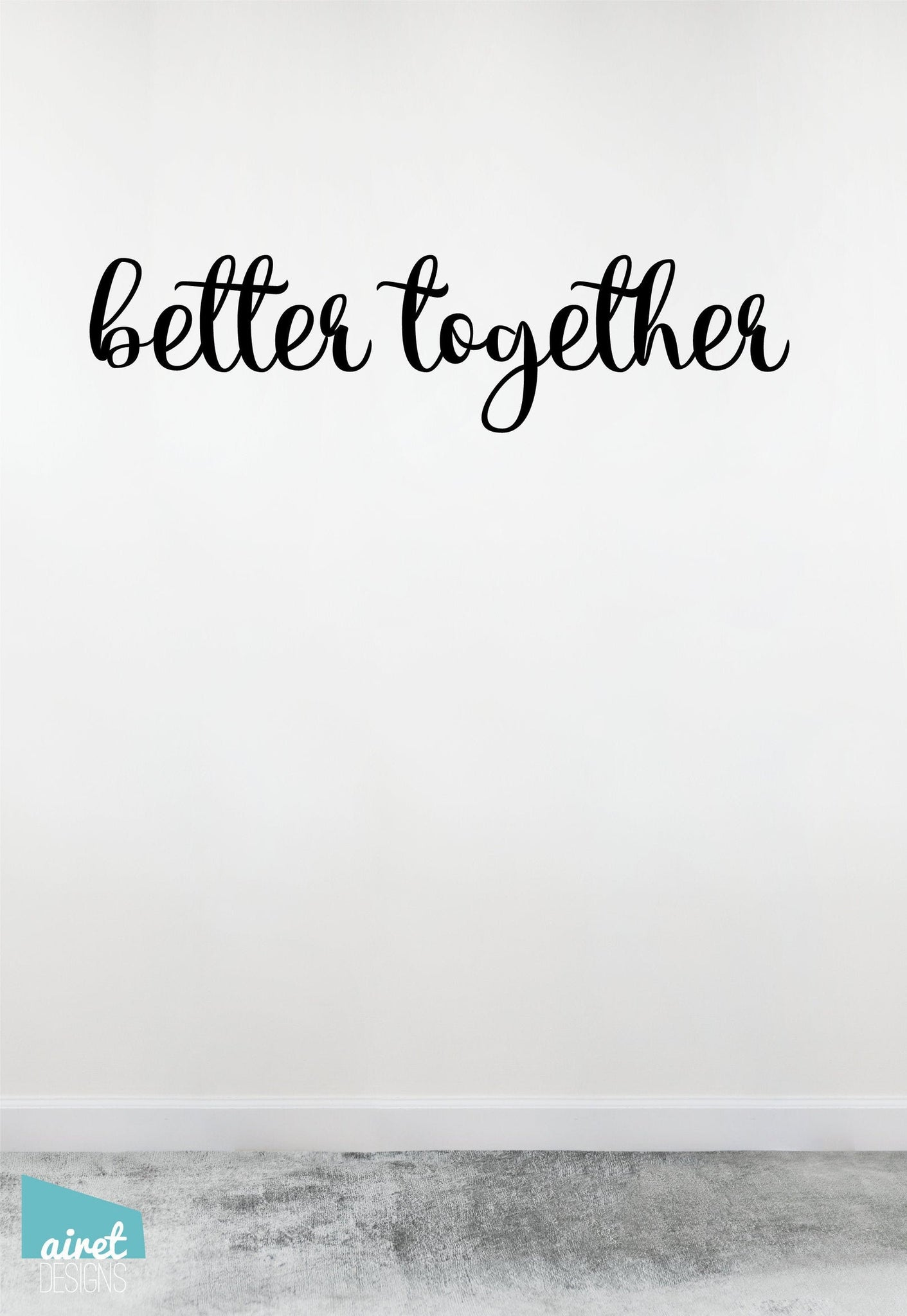 Better Together - Vinyl Decal Lettering Quote Marriage Couple Wedding Love Wall Decor Sticker home sign v4