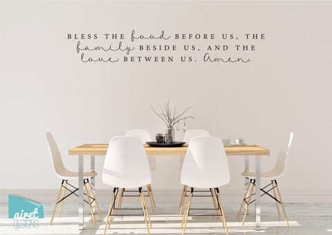 Bless the food before us, the family beside us, and the love between us Amen - Vinyl Decal Wall Art Decor Sticker Kitchen Family Home decor